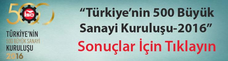 """İSO, """"Türkiye'nin 500 Büyük Sanayi Kuruluşu-2016"""" Araştırmasını Açıkladı 01"""
