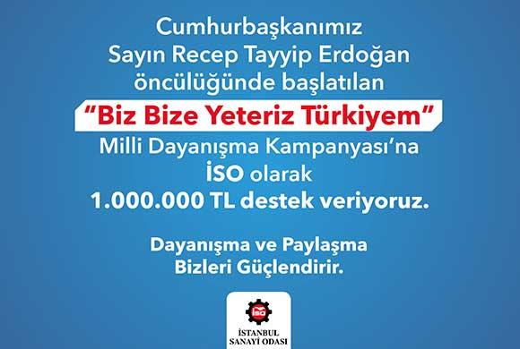 """İSTANBUL SANAYİ ODASI'NDAN """"BİZ BİZE YETERİZ"""" MİLLİ DAYANIŞMA KAMPANYASI'NA 1.000.000 TL DESTEK"""