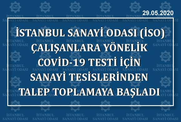 İSTANBUL SANAYİ ODASI (İSO) ÇALIŞANLARA YÖNELİK COVİD-19 TESTİ İÇİN SANAYİ TESİSLERİNDEN TALEP TOPLAMAYA BAŞLADI