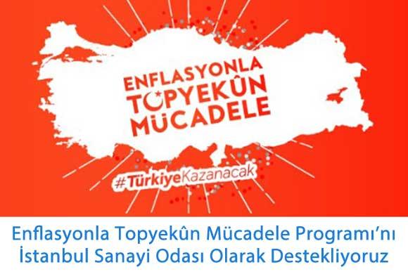 Enflasyonla Topyekûn Mücadele Programı'nı İstanbul Sanayi Odası Olarak Destekliyoruz