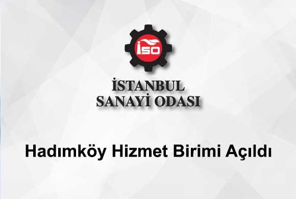 İstanbul Sanayi Odası Hadımköy Hizmet Birimi Açıldı