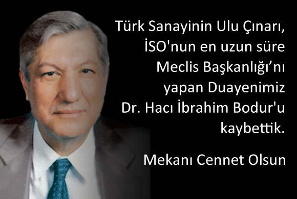 Türkiye Sanayisinin Ulu Çınarı Dr. Hacı İbrahim Bodur'u Kaybettik