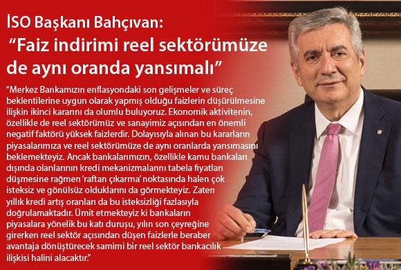 """İSO Başkanı Bahçıvan: """"Faiz İndirimi Reel Sektörümüze de Aynı Oranda Yansımalı"""""""