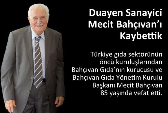 Türk Gıda Sanayiinin Duayeni, İSO Yönetim Kurulu Başkanı Erdal Bahçıvan'ın Babası Mecit Bahçıvan'ı Kaybettik